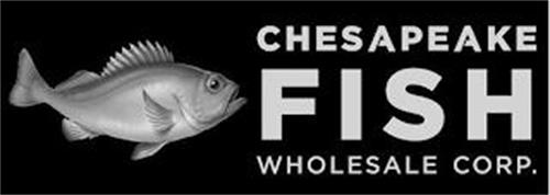 CHESAPEAKE FISH WHOLESALE CORP.