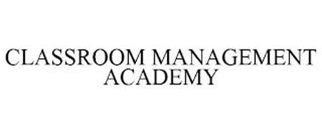 CLASSROOM MANAGEMENT ACADEMY