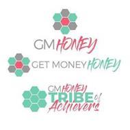 GM HONEY, GET MONEY HONEY, GM HONEY TRIBE OF ACHIEVERS
