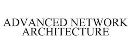 ADVANCED NETWORK ARCHITECTURE