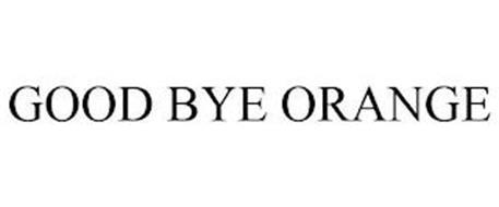 GOOD BYE ORANGE