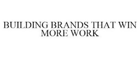 BUILDING BRANDS THAT WIN MORE WORK