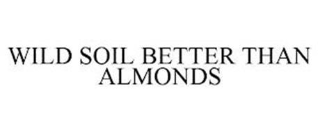 WILD SOIL BETTER THAN ALMONDS
