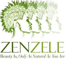 ZENZELE: BEAUTY IS ONLY AS NATURAL AS YOU ARE
