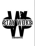 SW STAY WOKE OBSERVE