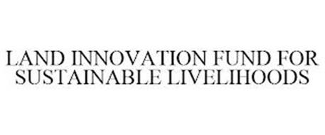LAND INNOVATION FUND FOR SUSTAINABLE LIVELIHOODS
