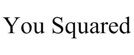 YOU SQUARED