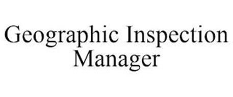 GEOGRAPHIC INSPECTION MANAGER