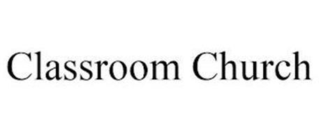 CLASSROOM CHURCH