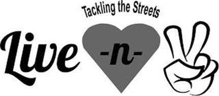 TACKLING THE STREETS LIVE -N-