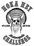 HOKA HEY MOTORCYCLE CHALLENGE - IT'S A GOOD DAY TO DIE