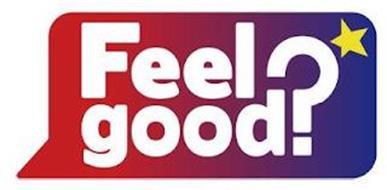 FEEL GOOD?