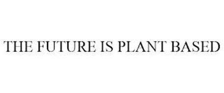 THE FUTURE IS PLANT BASED