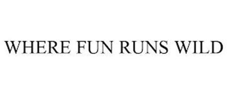 WHERE FUN RUNS WILD