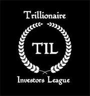 TIL TRILLIONAIRE INVESTORS LEAGUE
