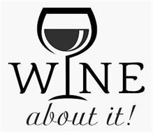 WINE ABOUT IT!