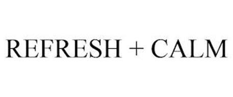 REFRESH + CALM