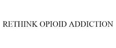 RETHINK OPIOID ADDICTION