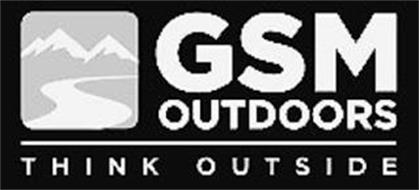 GSM OUTDOORS THINK OUTSIDE