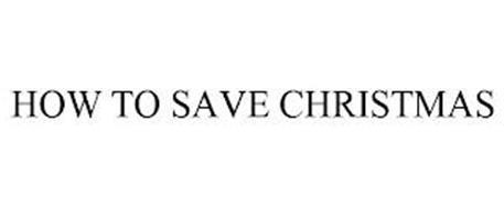 HOW TO SAVE CHRISTMAS