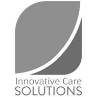 INNOVATIVE CARE SOLUTIONS