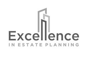 EXCELLENCE IN ESTATE PLANNING