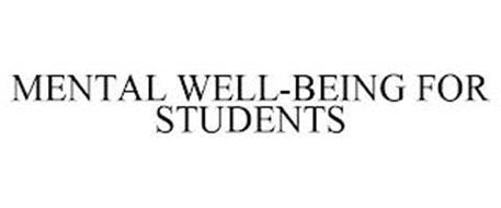 MENTAL WELL-BEING FOR STUDENTS