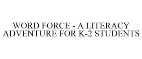 WORD FORCE - A LITERACY ADVENTURE FOR K-2 STUDENTS