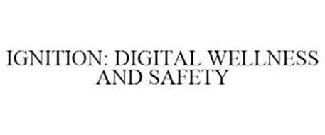 IGNITION: DIGITAL WELLNESS AND SAFETY