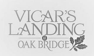 VICAR'S LANDING AT OAK BRIDGE