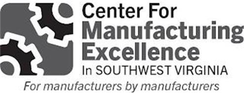 CENTER FOR MANUFACTURING EXCELLENCE IN SOUTHWEST VIRGINIA FOR MANUFACTURERS BY MANUFACTURERS