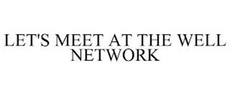 LET'S MEET AT THE WELL NETWORK