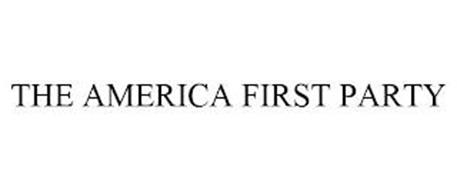 THE AMERICA FIRST PARTY