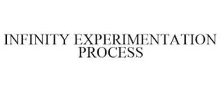 INFINITY EXPERIMENTATION PROCESS