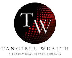 TW TANGIBLE WEALTH A LUXURY REAL ESTATE COMPANY