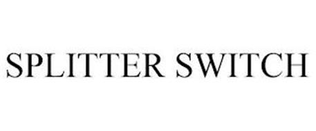 SPLITTER SWITCH
