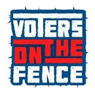 VOTERS ON THE FENCE