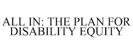 ALL IN: THE PLAN FOR DISABILITY EQUITY