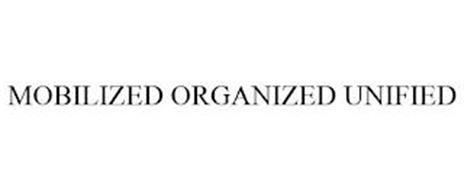 MOBILIZED ORGANIZED UNIFIED