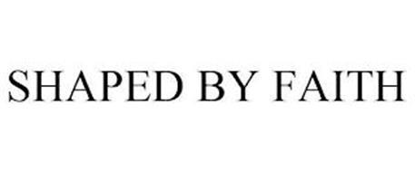 SHAPED BY FAITH