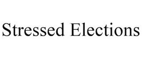 STRESSED ELECTIONS