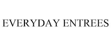 EVERYDAY ENTREES