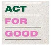 ACT FOR GOOD