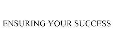 ENSURING YOUR SUCCESS