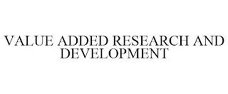VALUE ADDED RESEARCH AND DEVELOPMENT