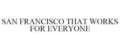 SAN FRANCISCO THAT WORKS FOR EVERYONE