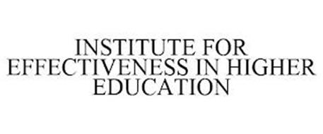 INSTITUTE FOR EFFECTIVENESS IN HIGHER EDUCATION