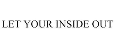 LET YOUR INSIDE OUT