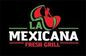 LA MEXICANA FRESH GRILL