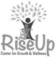 RISE UP CENTER FOR GROWTH & WELLNESS